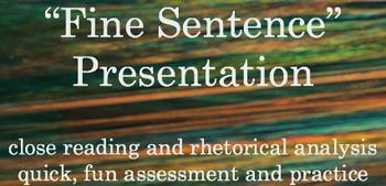 Fine Sentence Presentation: Rhetorical Analysis Assessment