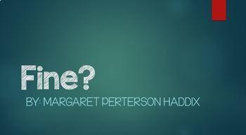 Fine?Margaret Peterson Haddix Houghton Mifflin Harcourt Collections Power Point