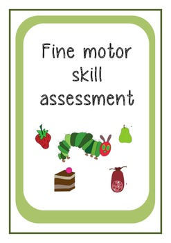 Fine motor assessment- very hungry caterpillar themed