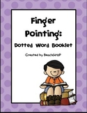 Finger Pointing: Dotted Word Booklet