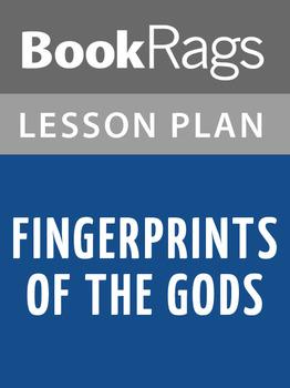 Fingerprints of the Gods Lesson Plans