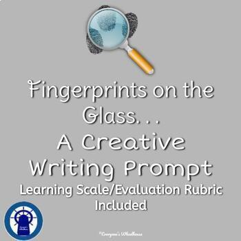 Fingerprints on the Glass. . . A Creative Writing Prompt