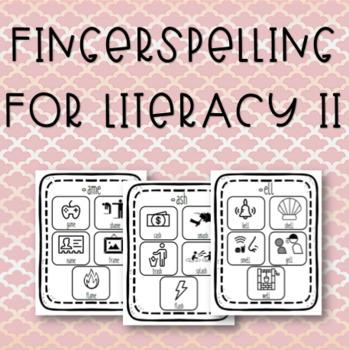 Fingerspelling for Literacy II