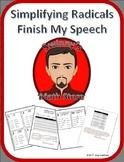 Finish My Speech: Simplifying Radicals
