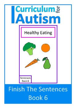 Finish The Sentences Interactive Book- Healthy Eating, Autism, Special Education