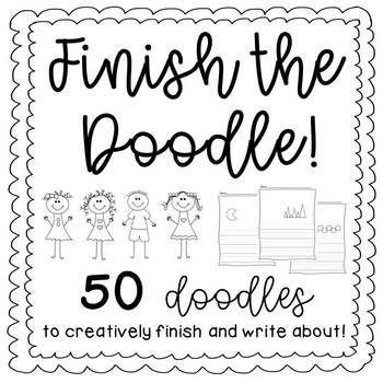 Finish the Doodle! 50 Doodle Starters for Creative Writers!