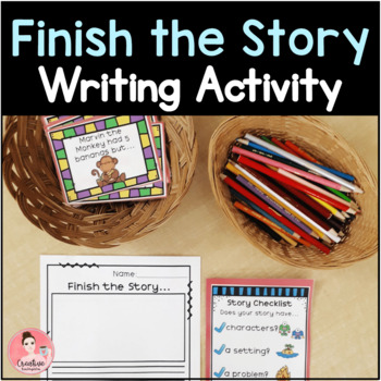 Finish the Story... Kindergarten Story Writing Activity