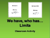 Finite Limits:  We have, who has...