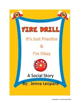 Fire Drill:  It's Just Practice and I'm Okay ~ A Social Story By Jenna Leopard