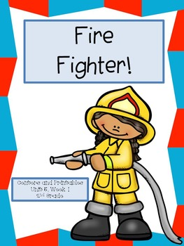 Fire Fighter!  Centers and Printables, 2nd Grade Reading Street