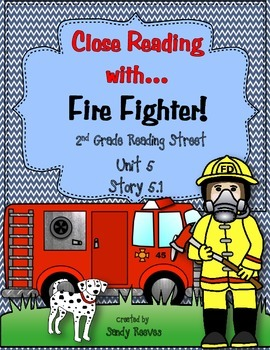 Fire Fighter! Close Reading 2nd Grade Reading Street 5.1 2