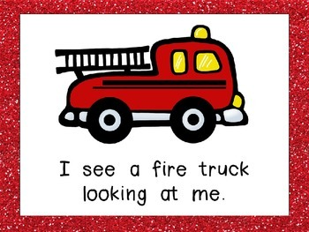 Fire Fighter, Fire Fighter, What Do You See Shared Reading for Kindergarten