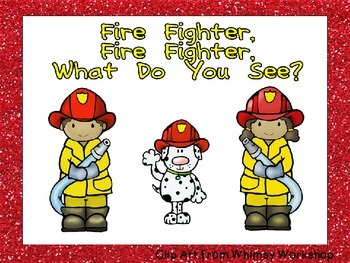 Fire Fighter, Fire Fighter, What Do You See Shared Reading