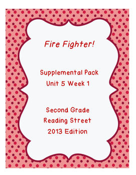 Fire Fighter! Reading Street Unit 5 Week 1 Resource Pack