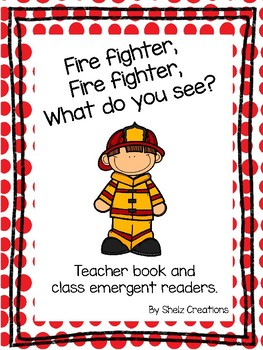 Fire Fighter What Do You See - Teacher and Class Book
