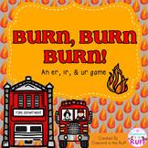 Burn, Burn, Burn (An er, ir, & ur game)