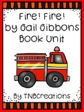Fire! Fire! by Gail Gibbons Book Unit