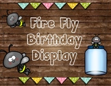 Fire Fly Birthday Display