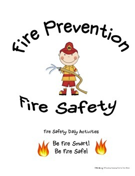 Fire Prevention Fire Safety.  Be Fire Smart - Fire Safe!