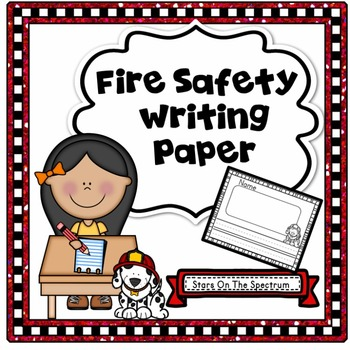 Fire Safety Activities * Fire Safety Writing * Fire Safety Kindergarten