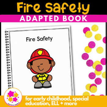 Fire Safety: An Adapted Book for Students with Autism & Special Needs