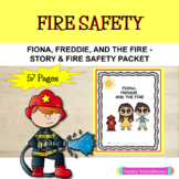 Fire Safety:  Fiona, Freddie, and the Fire - Story & Fire Safety Packet