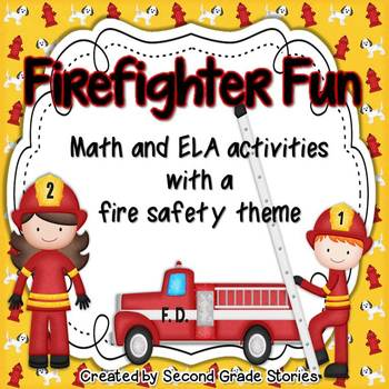 Fire Safety ~ Firefighter Fun Math and ELA Activities