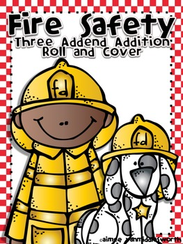 Fire Safety Roll and Cover Three Addend Addition Center Activity