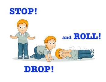 Fire Safety, Stop, Drop and Roll