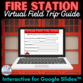 Fire Station Virtual Field Trip Guide for Google Slides™