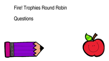 Fire! Trophies Story Round Robin Questions