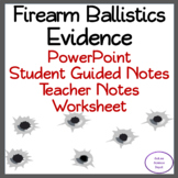 Firearm Ballistic Evidence: PowerPoint, Student Guided Notes, Worksheet