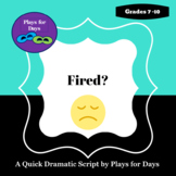 Fired? - A quick script by Plays for Days
