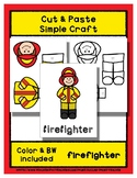 Firefighter - Cut & Paste Craft - Super Easy - Perfect for