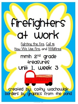 Firefighters at Work - MMH Treasures 2nd Grade Unit 1, Week 3