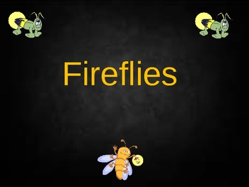 Fireflies- Power point and worksheets