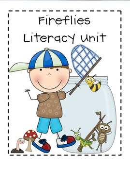 Fireflies Writing and Literacy Unit