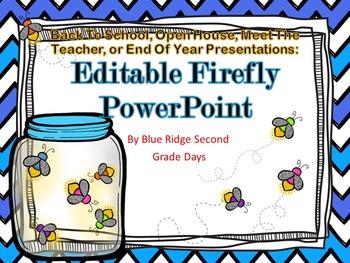 Firefly Back To School, Meet The Teacher, End Of Year, Editable Powerpoint
