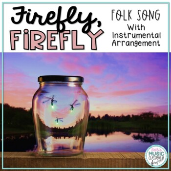 Firefly, Firefly - Summer Folk Song with Orff Accompaniment