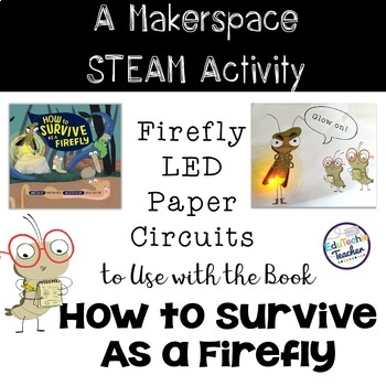 Firefly LED Circuits: A Makerspace STEAM Activity FREEBIE!