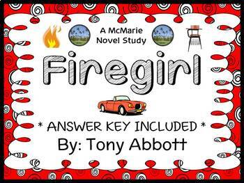 Firegirl (Tony Abbott) Novel Study / Reading Comprehension Unit  (35 pages)