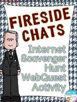 Fireside Chats Internet Scavenger Hunt WebQuest Activity