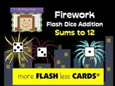 Firework Flash Dice Addition Sums to 12 - more FLASH less CARDS