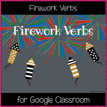 Firework Verbs (Great for Google Classroom!)