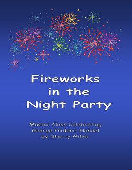 Fireworks in the Night Party (Master Class Celebrating George Frideric Handel