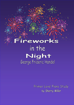 Fireworks in the Night, George Frideric Handel Primer Level Piano Study