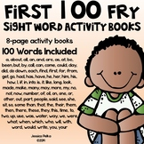 First 100 FRY WORDS Activity Books - 100 8-Page Booklets in ALL!