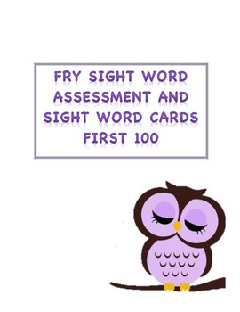 First 100 Fry Sight Word Assessment and Sight Word Cards