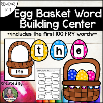 First 100 Fry Words, Build a Word, Easter Egg Basket Theme