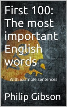 First 100 Most Important Words (with example sentences)
